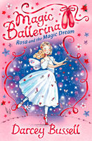 Rosa and the Magic Dream (Magic Ballerina, Book 11), Darcey Bussell
