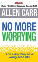 Allen Carr's No More Worrying, Allen Carr