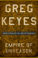 Empire of Unreason, Gregory Keyes