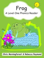 Frog – A Level One Phonics Reader, Chris Morningforest, Rebecca Raymond