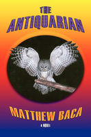 The Antiquarian, Matthew Baca