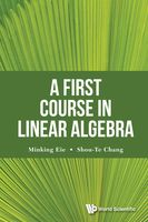 First Course in Linear Algebra, Minking Eie, Shou-Te Chang