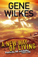 A New Way of Living, Gene Wilkes