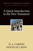 A Quick Introduction to the New Testament, D.A. Carson, Douglas J. Moo
