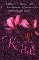 Kisses from Hell, Alyson Noel, Francesca Lia Block, Kelley Armstrong, P.C.Cast, Richelle Mead
