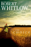 The Choice, Robert Whitlow