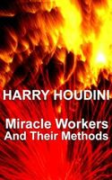 Miracle Mongers And Their Methods, Harry Houdini