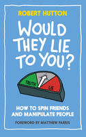 Would They Lie to You?, Robert Hutton