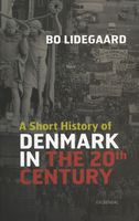 A Short History of Denmark in the 20th Century, Bo Lidegaard