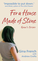 For a House Made of Stone, Andrew Crofts, Gina French