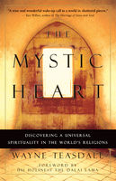 The Mystic Heart, Wayne Teasdale