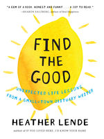 Find the Good, Heather Lende