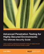 Advanced Penetration Testing for Highly-Secured Environments: The Ultimate Security Guide, Lee Allen