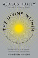 The Divine Within, Aldous Huxley, Huston Smith