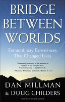 Bridge Between Worlds, Dan Millman, Doug Childers