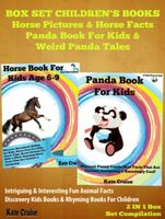 Box Set Children's Books: Horse Pictures & Horse Facts – Panda Book For Kids & Weird Panda Tales + Funny Cat Joke Book For Kids, Kate Cruise