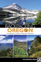 Backpacking Oregon, Douglas Lorain