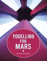 Yodelling for Mars, Josh Perry