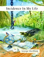 Incidence In My Life, George Sherblom