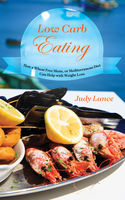 Low Carb Eating: How a Wheat Free Menu, or Mediterranean Diet Can Help with Weight Loss, Judy Lance