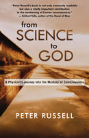From Science to God, Peter Russell