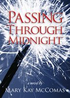 Passing Through Midnight, Mary Kay Mccomas