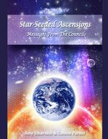 Star-Seeded Ascensions – Messages from the Councils, Amy Sikarskie, Connie Parker