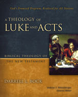 A Theology of Luke and Acts, Darrell L. Bock