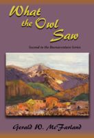 What the Owl Saw, Gerald W.McFarland