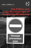 Politics and Crisis Management of Animal Health Security, John Connolly