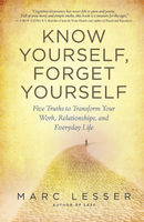 Know Yourself, Forget Yourself, Marc Lesser