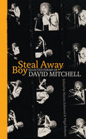 Steal Away Boy, David Mitchell