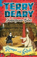 Shakespeare Tales: Romeo and Juliet, Terry Deary