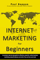Internet Marketing for Beginners, Paul Bappoo