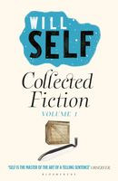 Will Self's Collected Fiction, Will Self