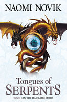 Tongues of Serpents (The Temeraire Series, Book 6), Naomi Novik
