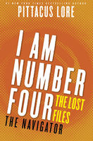 I Am Number Four: The Lost Files: The Navigator, Pittacus Lore