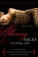 Alluring Tales: Hot Holiday Nights, Cathryn Fox, Delilah Devlin, Lisa Renee Jones, Myla Jackson, Sasha White, Sylvia Day, Vivi Anna