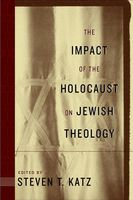 Impact of the Holocaust on Jewish Theology, Steven Katz