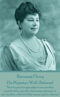 His Majesty's Well-Beloved, Baroness Orczy