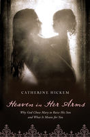 Heaven in Her Arms, Catherine Hickem