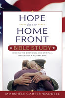 Hope for the Home Front Bible Study, Marshele Waddell