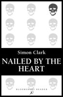 Nailed by the Heart, Simon Clark