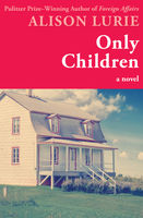 Only Children, Alison Lurie