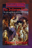 Jefferson Bible (Illustrated Edition), Thomas Jefferson