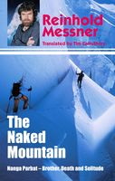 Naked Mountain: Nanga Parbat, Brother, Death, Solitude, Reinhold Messner