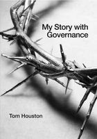 My Story with Goverance, Tom Houston