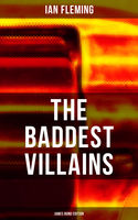 THE BADDEST VILLAINS – James Bond Edition, Ian Fleming