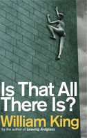 Is That All There Is?, William King