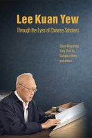 Lee Kuan Yew Through the Eyes of Chinese Scholars, Chen-Ning Yang, Wang Gungwu, Ying-shih Yu